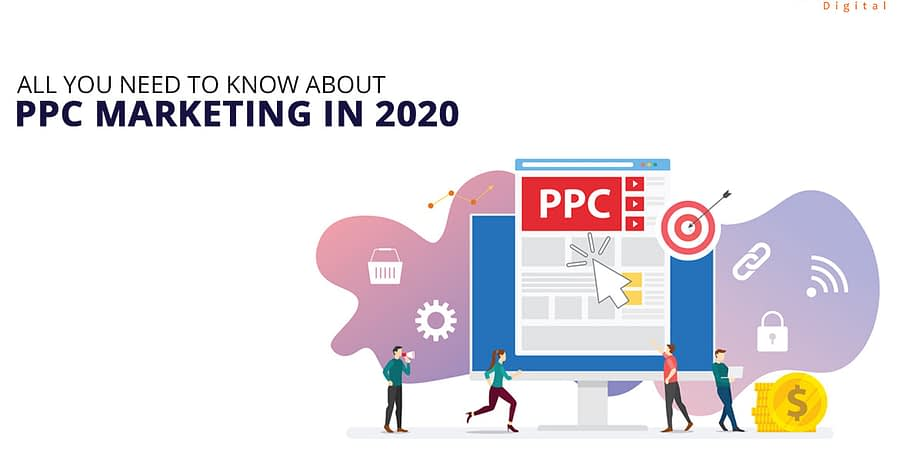All you need to know about PPC campaigning in 2020