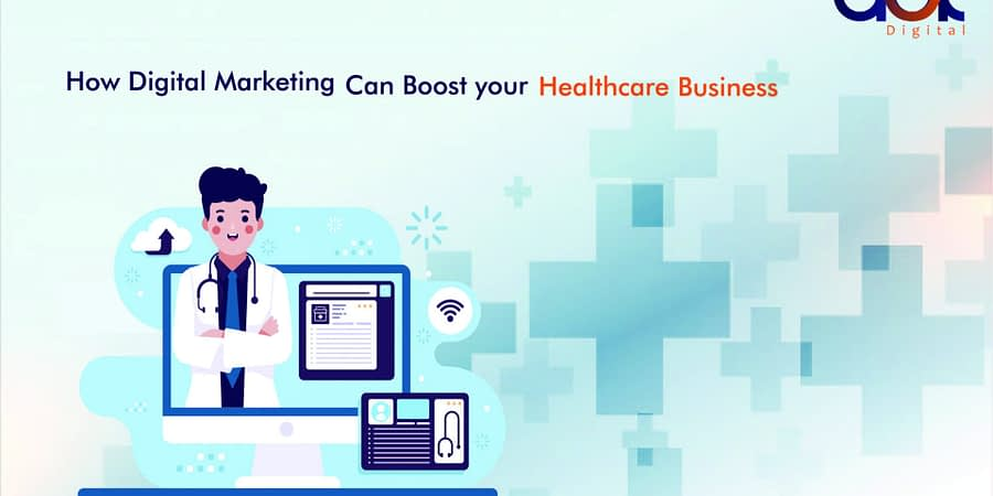 How Digital Marketing Can Boost your Healthcare Business