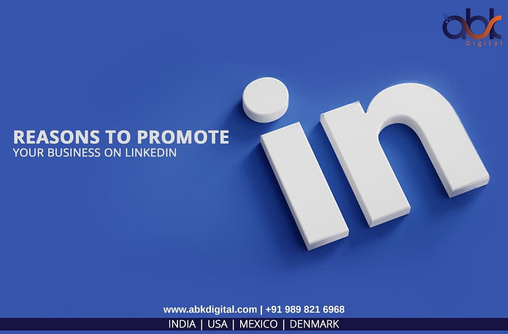 Reason to promote your Business on LinkedIn