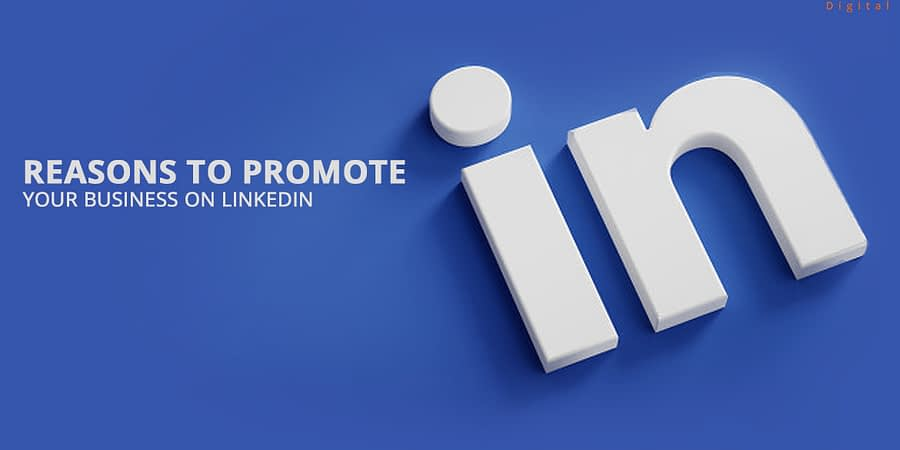 Reasons to promote your Business on LinkedIn