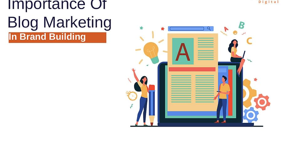 Importance of Blog Marketing in Brand Building