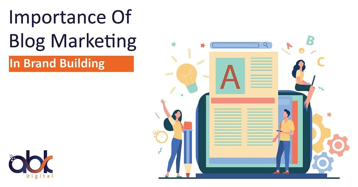 Importance of Blog Marketing in Brand Marketing