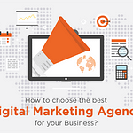 ABK Digital Marketing Agency - How To Choose The Best Digital Marketing Agency For Your Business?