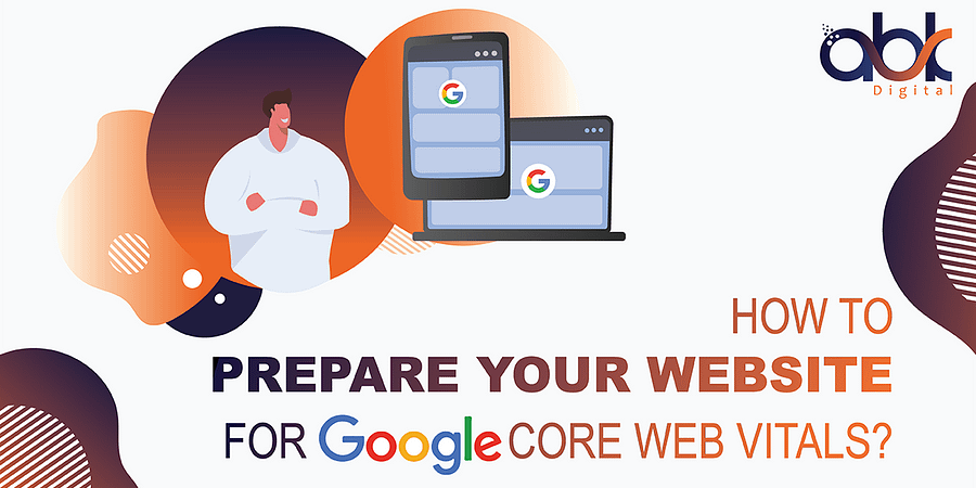How to prepare your website for Google Core Web Vitals?