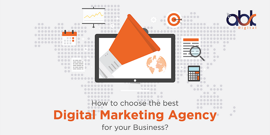 How to choose the best Digital Marketing Agency for your Business?